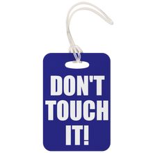 Don't Touch It! Luggage Tag