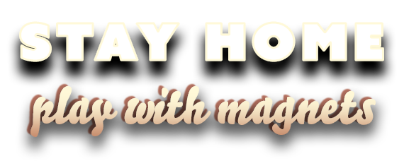 stay home play with magnets
