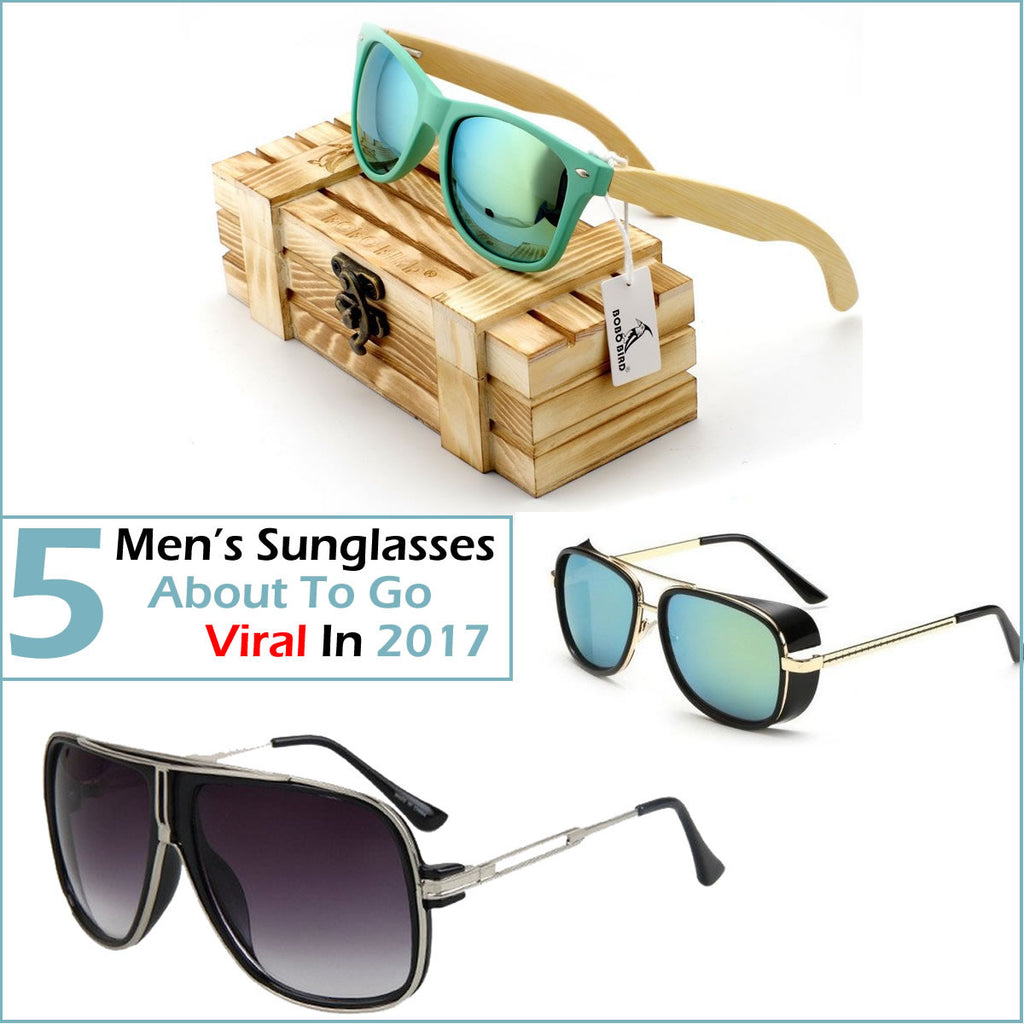 Top 5 Men's Sunglasses About To Go Viral In 2017