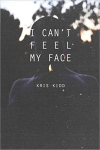 """I Can't Feel My Face"" by Kris Kidd"