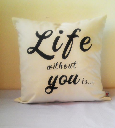 Both side with Message,Valentine Message Cushion - Life without you is....Unbearable