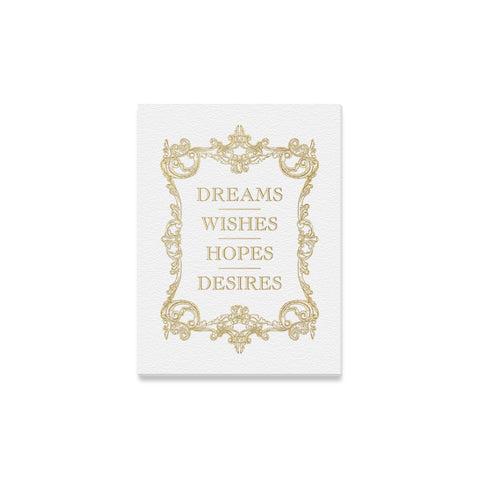"Dreams Wishes Hopes Desires Canvas Print 12""x16"""