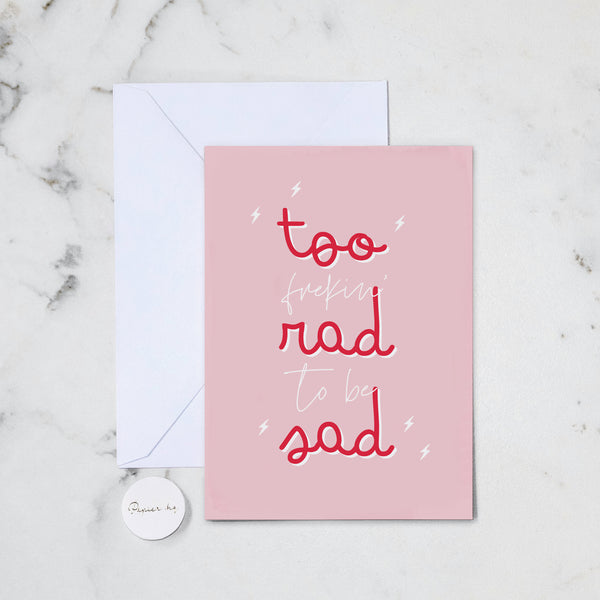 TOO RAD GREETING CARD