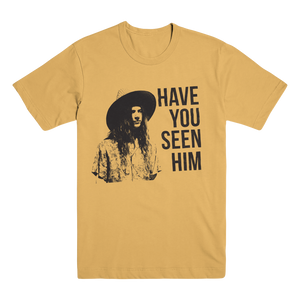 HAVE YOU SEEN HIM TEE (MUSTARD)