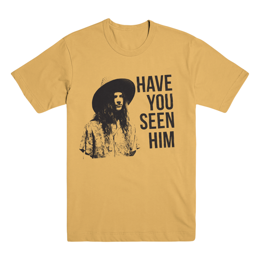 Have You Seen Him Tee