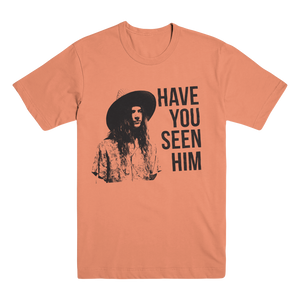 HAVE YOU SEEN HIM TEE (MELON)