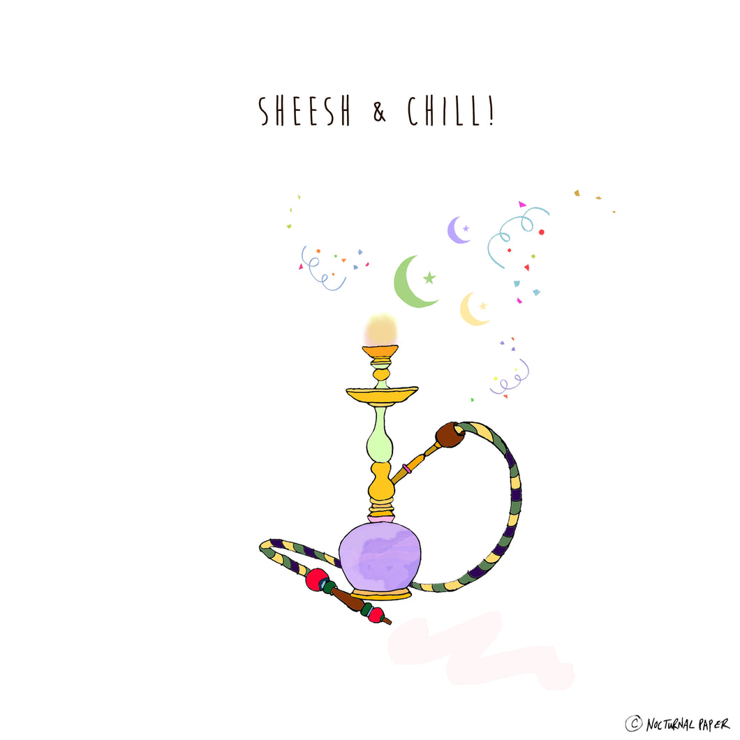 Sheesh and Chill - DIGITAL CARD VERSION ONLY
