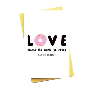 Love Makes The World Go Round...As Do Donuts