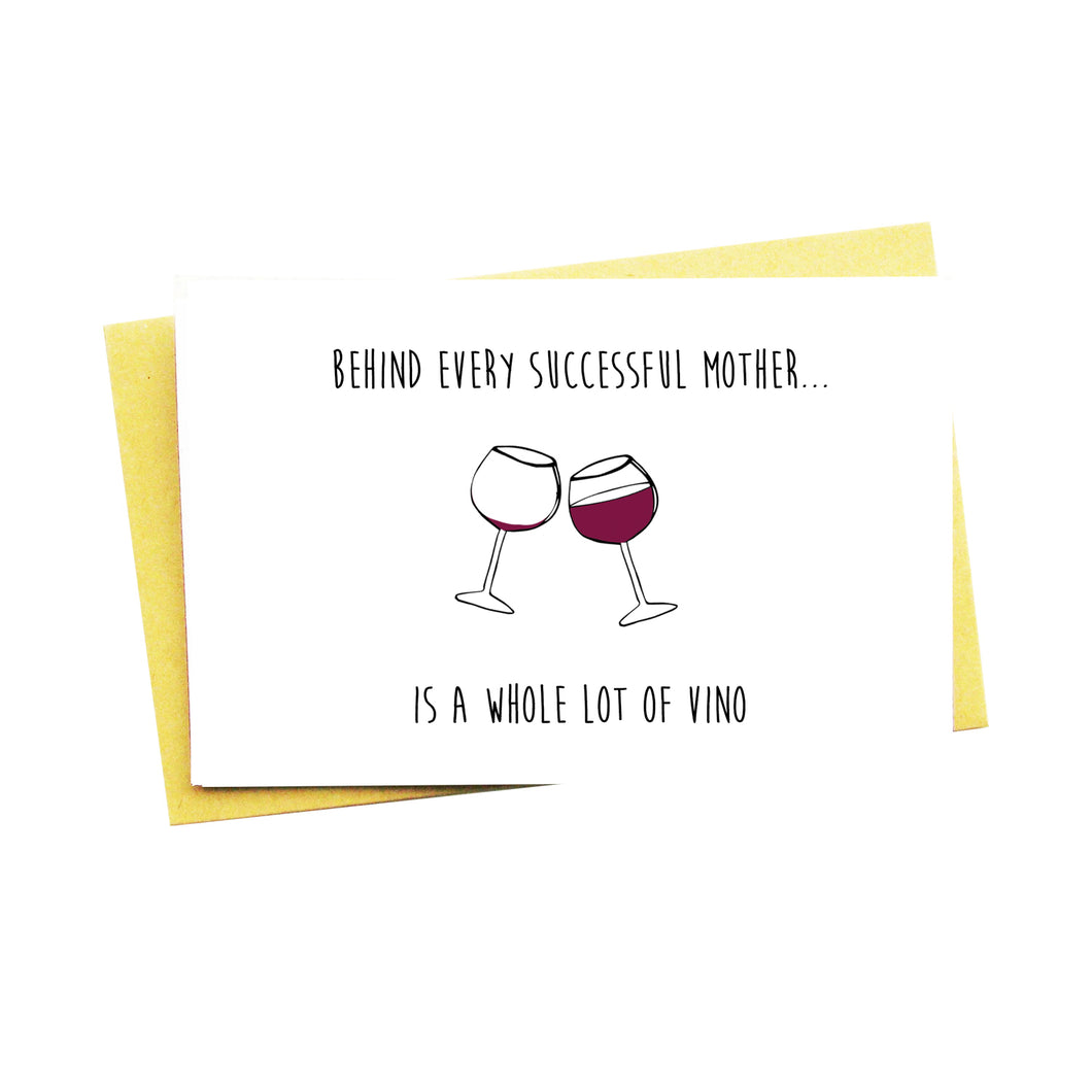 Behind Every Successful Mother...Wine!