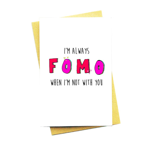 I'm Always Fomo When I'm Not With You