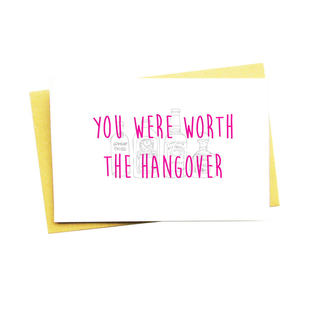 You Were Worth The Hangover