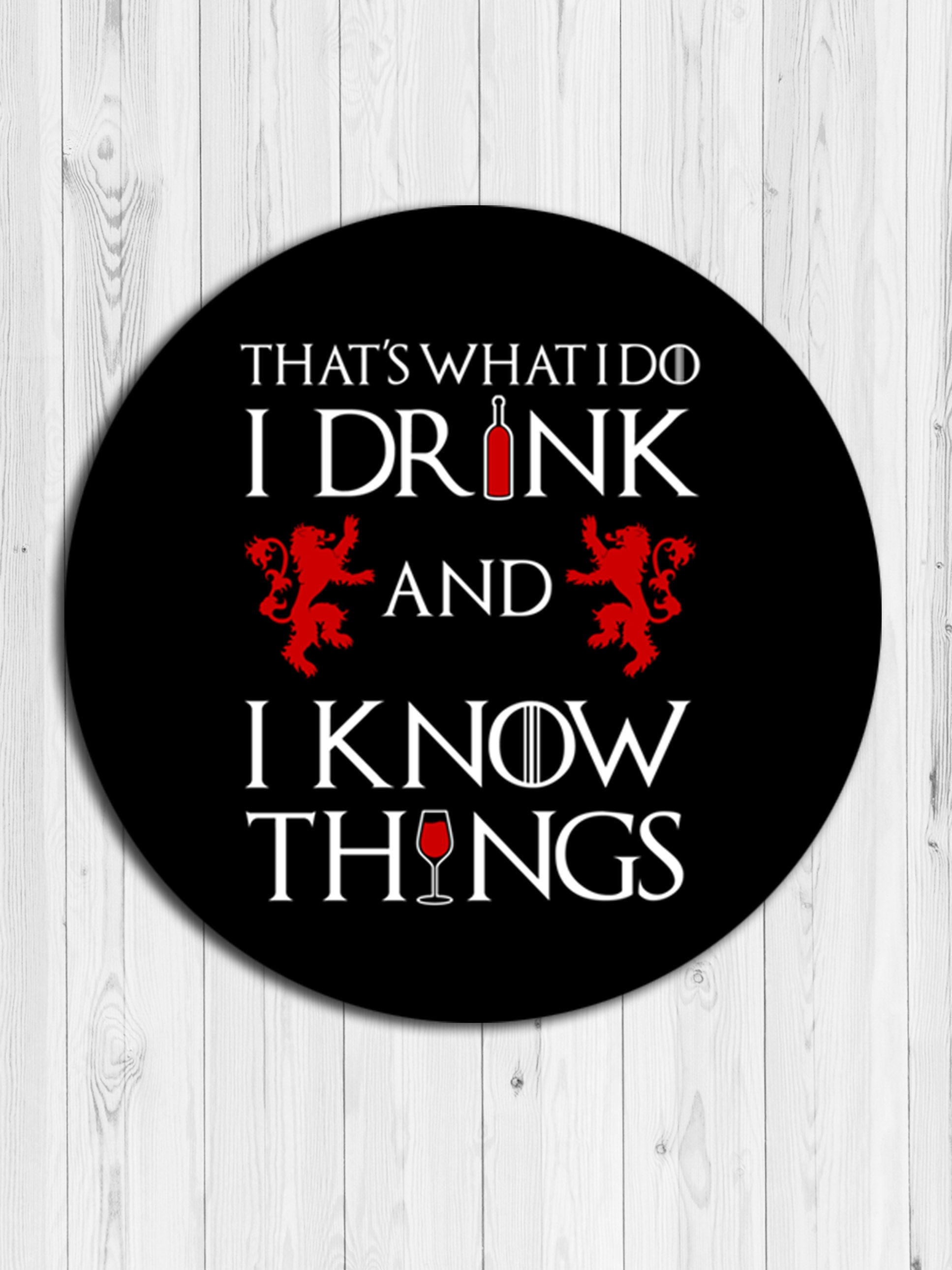 I Drink & I Know Things Round Coaster
