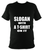 Slogan with a t-shirt on it unisex t-shirt