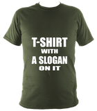 T-shirt with a slogan on it unisex t-shirt