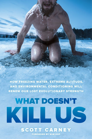 What doesn't kill us Scott Carney The Ice Man