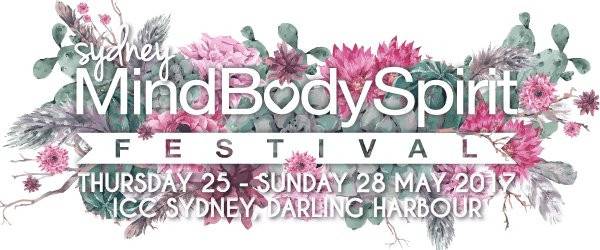 Mind Body Spirit Festival 25th - 28th May at the ICC Darling Harbour