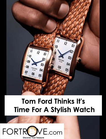 Tom Ford Thinks It's Time For A Stylish Watch