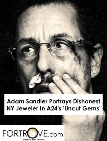 Adam Sandler Portrays Dishonest NY Jeweler In A24's 'Uncut Gems'
