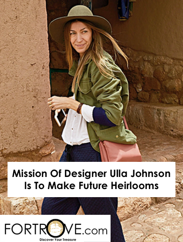 Mission Of Designer Ulla Johnson Is To Make Future Heirlooms