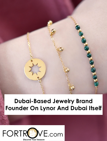 Dubai-Based Jewelry Brand Founder On Lynor And Dubai Itself