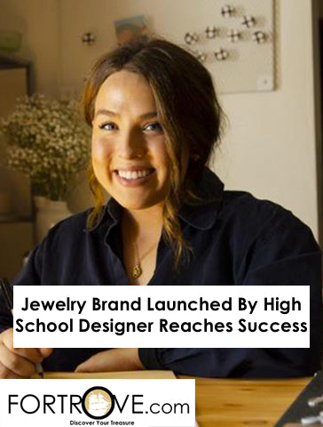 Jewelry Brand Launched By High School Designer Reaches Successful Uptick