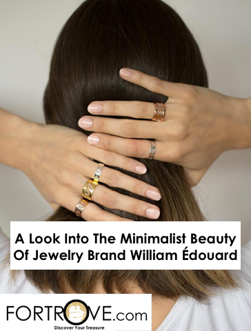 A Look Into The Minimalist Beauty Of Jewelry Brand William Édouard