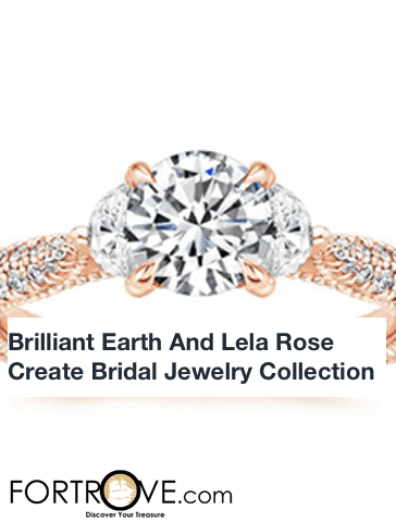Brilliant Earth And Lela Rose Create Bridal Jewelry Collection