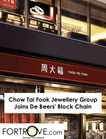 Chow Tai Fook Jewellery Group Joins De Beers' Block Chain