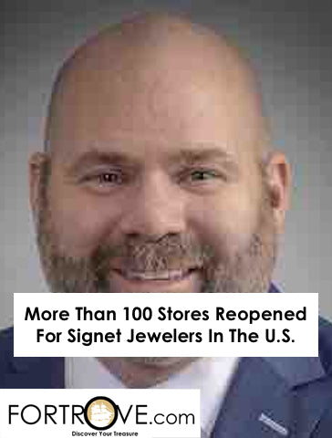 More Than 100 Stores Reopened For Signet Jewelers In The U.S.