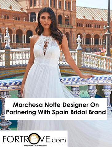 Marchesa Notte Designer On Partnering With Spain Bridal Brand