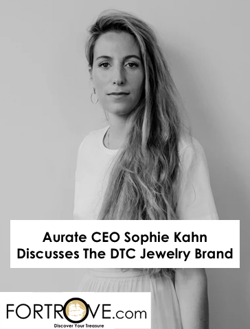 Aurate CEO Sophie Kahn Discusses The DTC Jewelry Brand & More