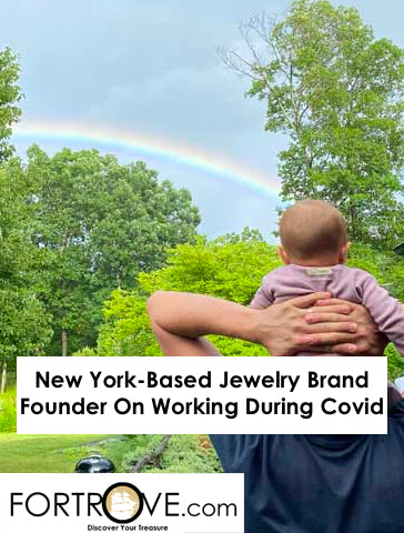 New York-Based Jewelry Brand Founder On Working During Covid