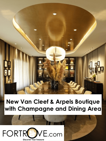 New Van Cleef & Arpels Boutique with Champagne and Dining Area