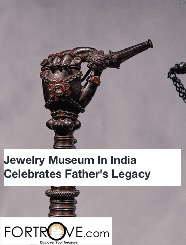 Jewelry Museum In India Celebrates Father's Legacy