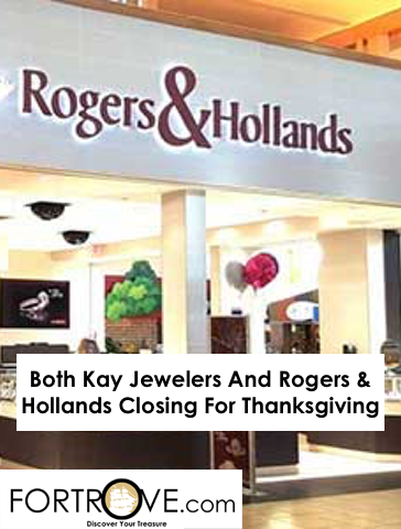 Both Kay Jewelers And Rogers & Hollands Closing For Thanksgiving