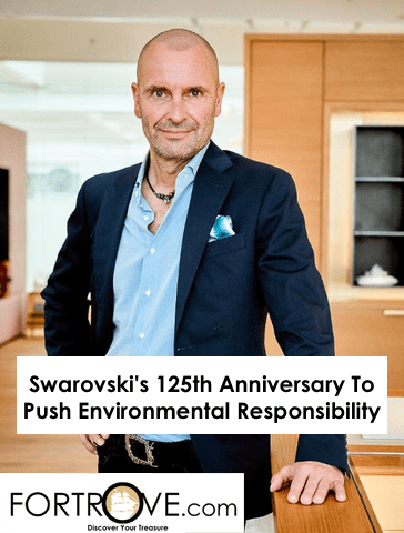 Swarovski's 125th Anniversary To Push Environmental Responsibility