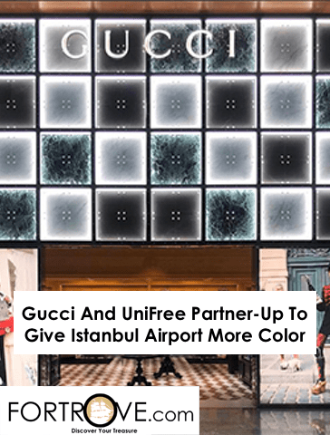 Gucci And UniFree Partner-Up To Give Istanbul Airport More Color
