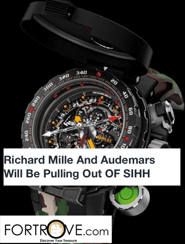 Richard Mille And Audemars Will Be Pulling Out OF SIHH