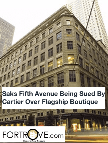 Saks Fifth Avenue Being Sued By Cartier Over Flagship Boutique