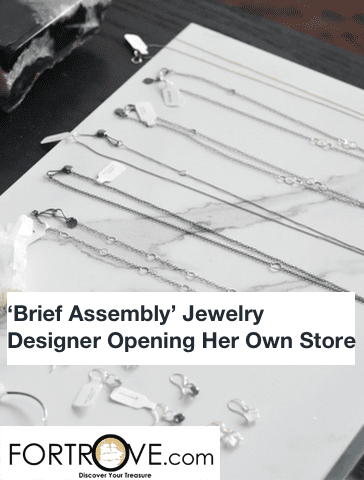 'Brief Assembly' Jewelry Designer Opening Her Own Store