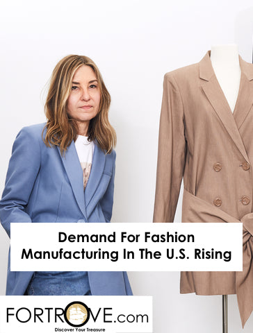 Demand For Fashion Manufacturing In The U.S. Rising