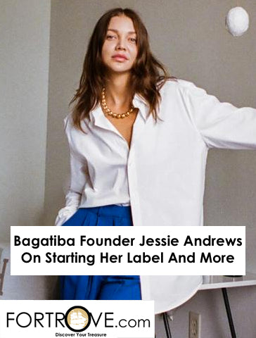 Bagatiba Founder Jessie Andrews On Starting Her Label And More