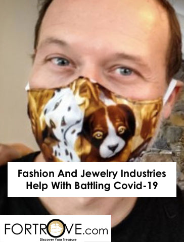Fashion And Jewelry Industries Help With Battling Covid-19