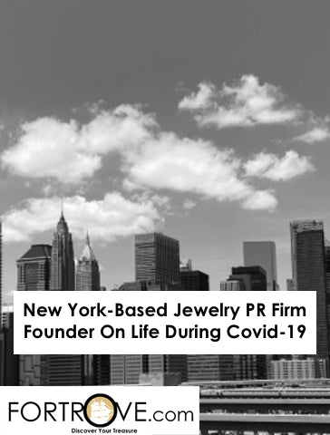 New York-Based Jewelry PR Firm Founder On Life During Covid-19