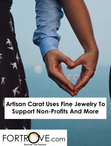 Artisan Carat Uses Fine Jewelry To Support Non-Profits And More