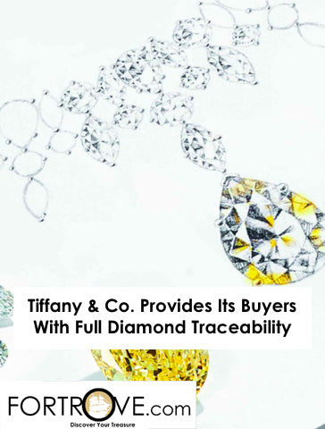 Tiffany & Co. Provides Its Buyers With Full Diamond Traceability