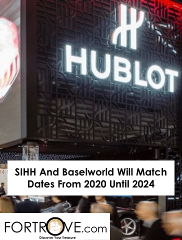 SIHH And Baselworld Will Match Dates From 2020 Until 2024