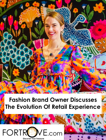 Fashion Brand Owner Discusses The Evolution Of Retail Experience