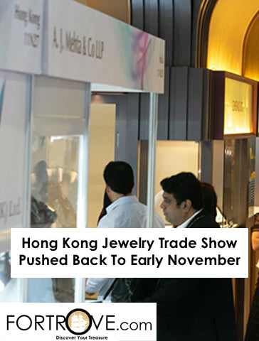 Hong Kong Jewelry Trade Show Pushed Back To Early November