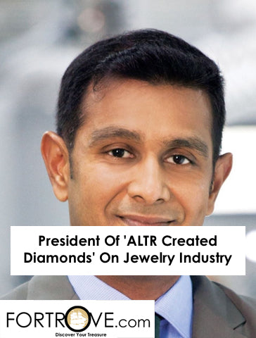 President Of 'ALTR Created Diamonds' On Jewelry Industry